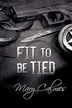 Fit to Be Tied (Marshals Book 2) by [Calmes, Mary]