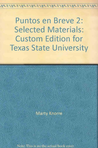 Puntos en Breve 2: Selected Materials: Custom Edition for Texas State University