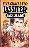 Five Graves for Lassiter, Jack Slade, 0505514095