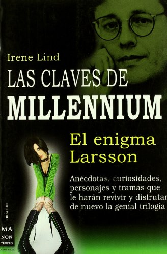 Las claves de Millennium: El enigma de Larsson (Spanish Edition) - Irene Lind