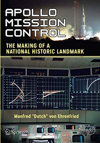 Download Apollo Mission Control: The Making of a National Historic Landmark (Springer Praxis Books) ebook