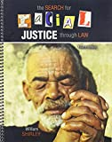 The Search for Racial Justice Through Law, Shirley, William, 0757591337