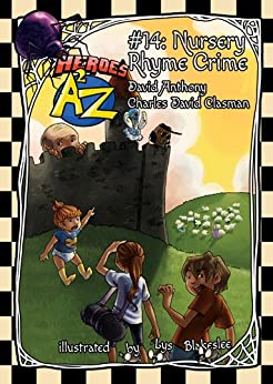 Heroes A2Z #14: Nursery Rhyme Crime (Heroes A to Z, A Funny Chapter Book Series For Kids) by [Anthony, David, David Clasman, Charles]