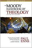 The Moody Handbook of Theology, Paul P Enns, 0802434347