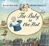 The Baby in the Hat, Allan Ahlberg, 0763639583