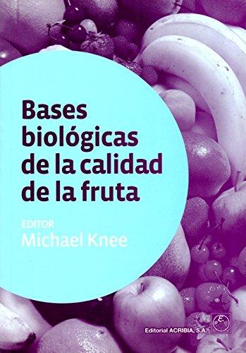 Descargar Libro Bases Biológicas De La Calidad De La Fruta Michael Knee