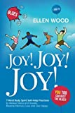 img - for Joy! Joy! Joy!: 7 Mind Body Spirit Self-Help Practices to Relieve Stress and Anxiety, Reverse Memory Loss and Live Happy - You Too Can Bust the Blues book / textbook / text book