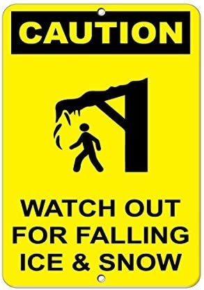 Tomlinsony New Metal Tin Sign Aluminum Caution Watch out for Falling Ice & Snow Hazard Sign 8 X 12 Inch