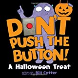 Don't Push the Button! A Halloween Treat by