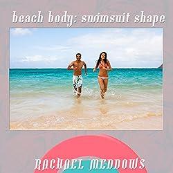Beach Body: Swimsuit Shape Hypnosis