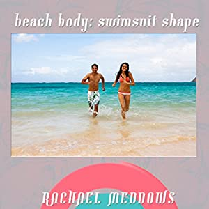 Beach Body: Swimsuit Shape Hypnosis Speech