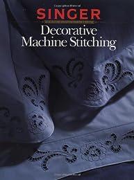 Decorative Machine Stitching (Singer)