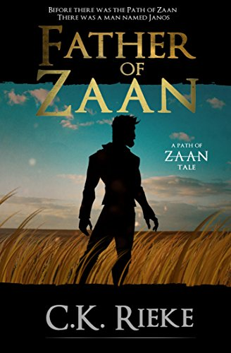 Father of Zaan (The Path of Zaan Book 0) by [Rieke, C.K.]
