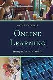 Online Learning : Strategies for K-12 Teachers, Journell, Wayne, 1475801416