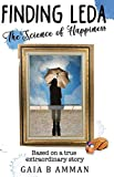 Finding Leda: The Science of Happiness (The Italian Saga, Italian College duology, novel) (Volume 5)