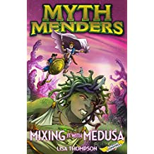 Mixing It with Medusa (Myth Menders Book 6)