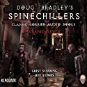 Doug Bradley's Spinechillers, Volume 11: Classic Horror Short Stories Audiobook by Edgar Allan Poe, Ambrose Bierce, H. P. Lovecraft, Arthur Conan Doyle, Walter de la Mare Narrated by Doug Bradley, Jeffery Combs
