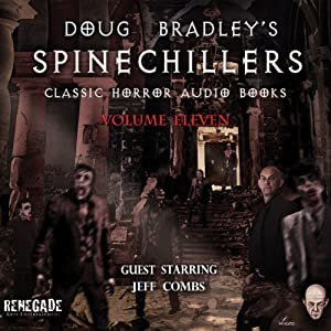Doug Bradley's Spinechillers, Volume 11 Audiobook
