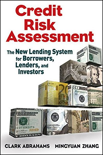 Credit Risk Assessment  The New Lending System For Borrowers  Lenders  And Investors