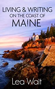 Living and Writing on the Coast of Maine