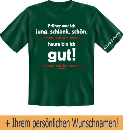 T-Shirt mit Wunschname - Früher war ich jung, schlank, schön - Heute bin ich gut - Lustiges Sprüche Shirt als Geschenk für Spaßvögel mit Humor - NEU mit persönlichem Namen