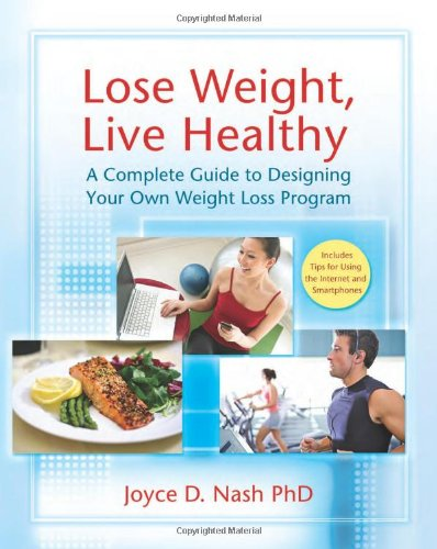 [PDF] Lose Weight, Live Healthy: A Complete Guide to Designing Your Own Weight Loss Program Free Download | Publisher : Bull Publishing Company | Category : Cooking & Food | ISBN 10 : 1933503610 | ISBN 13 : 9781933503615