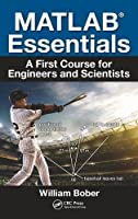 MATLAB Essentials: A First Course for Engineers and Scientists Front Cover