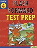 Flash Forward Test Prep: Grade 4 (Flash Kids Flash Forward)