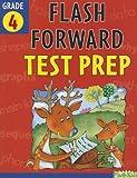 Flash Forward Test Prep: Grade 4 (Flash Kids Flash Forward), Flash Kids Editors, 141141618X