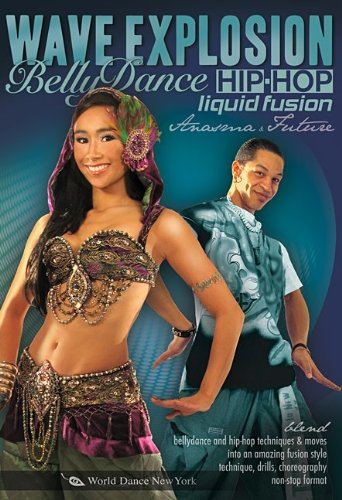 Wave Explosion! - Bellydance Hip-Hop Liquid Fusion, with Anasma (2-DVD SET): Belly dancing classes, Belly dance how-to, Hip-hop how-to, Fusion belly dance instruction, Popping, Waving