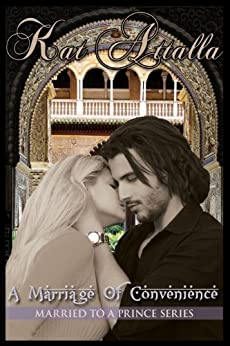 A Marriage of Convenience (Married to a Prince Book 1) by [Attalla, Kat]