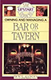 Upstart Guide Owning and Managing Bar or Tavern, Roy S. Alonzo, 0936894679