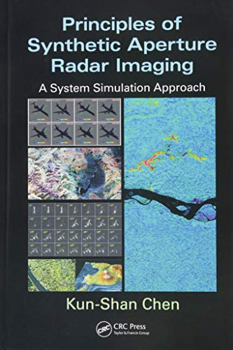 Principles of Synthetic Aperture Radar Imaging: A System Simulation Approach (Signal and Image Processing of Earth Observations) (Range Doppler Radar Imaging And Motion Compensation)