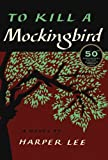 To Kill a Mockingbird: 50th Anniversary Edition, Harper Lee, 0061743526