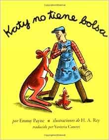 Katy no tiene bolsa (Spanish Edition): Emmy Payne, H. A. Rey