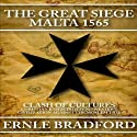 The Great Siege: Malta 1565 Audiobook by Ernle Bradford Narrated by Simon Vance