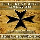 The Great Siege: Malta 1565 Hörbuch von Ernle Bradford Gesprochen von: Simon Vance