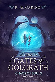 The Gates of Golorath (Chaos of Souls Book 1) by [Garino, R.M.]