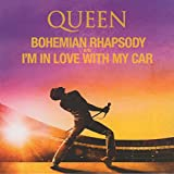 Bohemian Rhapsody (Remastered) / I'm In Love With My Car (Remastered) (7 Inch/Colored Vinyl) (Rsd)