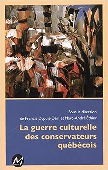 Book La Guerre Culturelle des Conservateurs Quebecois