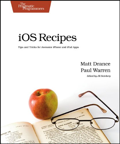 [PDF] iOS Recipes: Tips and Tricks for Awesome iPhone and iPad Apps Free Download | Publisher : Pragmatic Bookshelf | Category : Computers & Internet | ISBN 10 : 1934356743 | ISBN 13 : 9781934356746