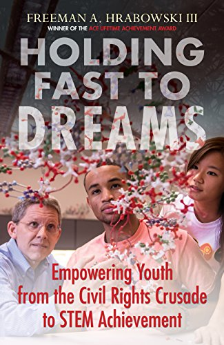 Holding Fast to Dreams: Empowering Youth from the Civil Rights Crusade to STEM Achievement (Simmons/College Beacon Press Race, Education, and Democracy)