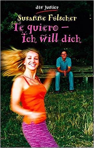 Te Quiero Ich Will Dich Dtv Pocket Amazonde Susanne Fülscher