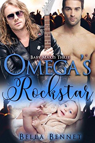 Omega's Rockstar: M/M Non-Shifter Alpha/Omega MPREG (Baby Makes Three Book 4) by [Bennet, Bella]
