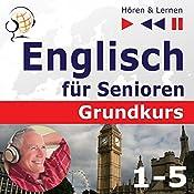 Englisch für Senioren - Grundkurs 1- 5 (Hören & Lernen) | Dorota Guzik