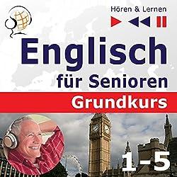 Englisch für Senioren - Grundkurs 1- 5 (Hören & Lernen)