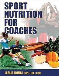 Sport Nutrition for Coaches by Leslie Bonci (2009-05-28)