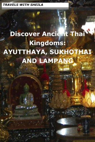 Discover Ancient Thai Kingdoms: AYUTTHAYA, SUKHOTHAI AND LAMPANG