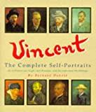 img - for Vincent: A Complete Portrait : All of Vincent Van Gogh's Self-Portraits, With Excerpts from His Writings book / textbook / text book