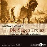 Die Sagen Trojas (Sagen des klassischen Altertums 4)   Gustav Schwab